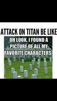 Attack on Titan. It's sad how true this is