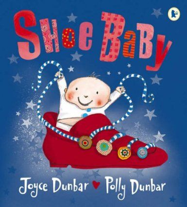 Shoe Baby, Joyce Dunbar and Polly Dunbar. 23/06/14.