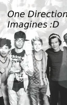 One Direction Imagines :D   (I can share your imagines if u want :) )