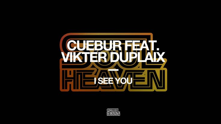 Cuebur featuring Vikter Duplaix 'I See You'