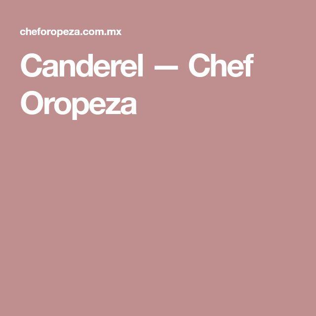 Canderel — Chef Oropeza