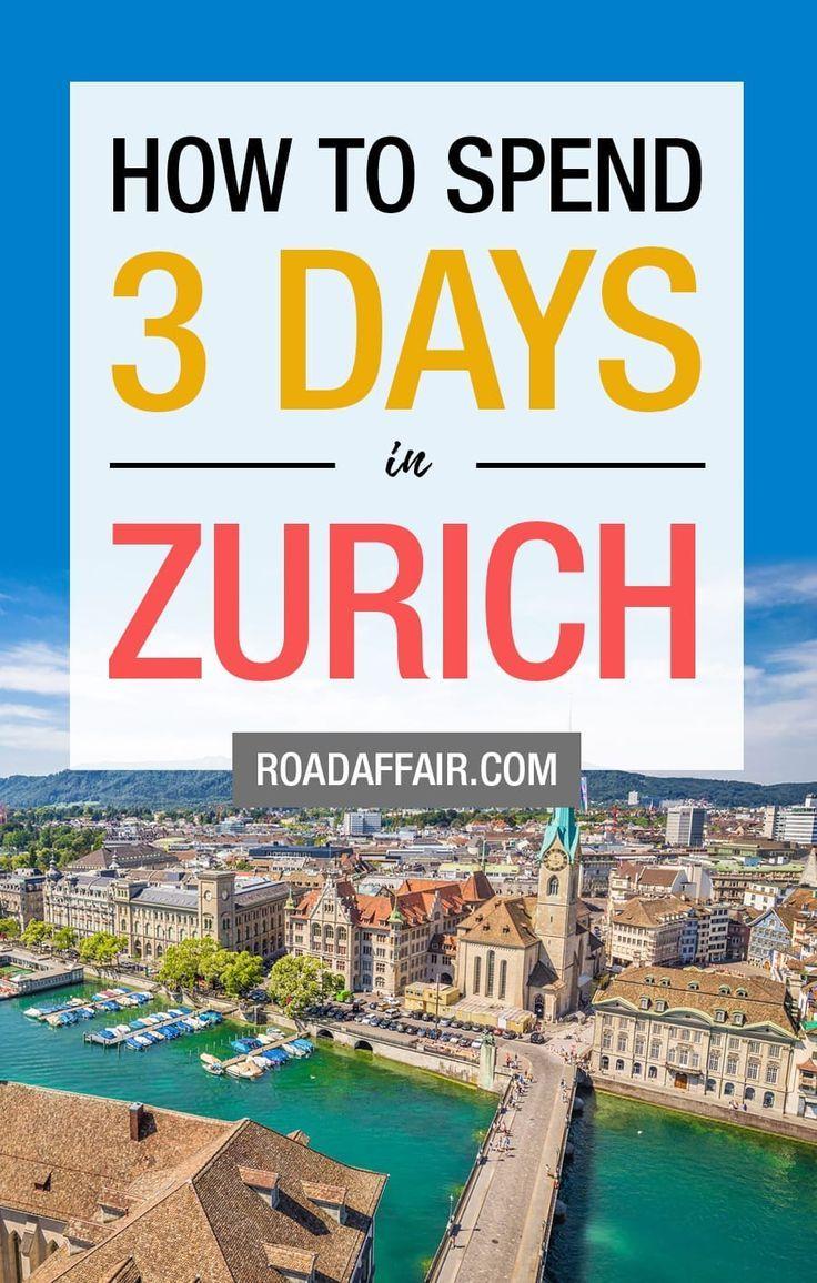 The Perfect 3 Days In Zurich Itinerary Zurich Switzerland