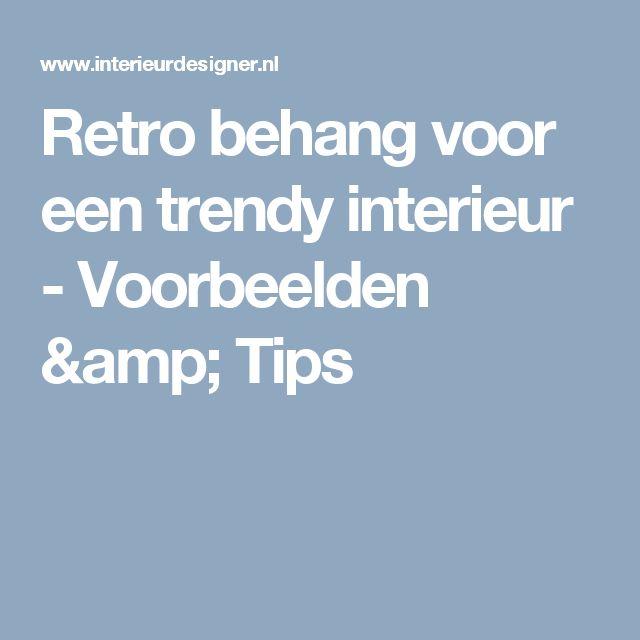 Retro behang voor een trendy interieur - Voorbeelden & Tips