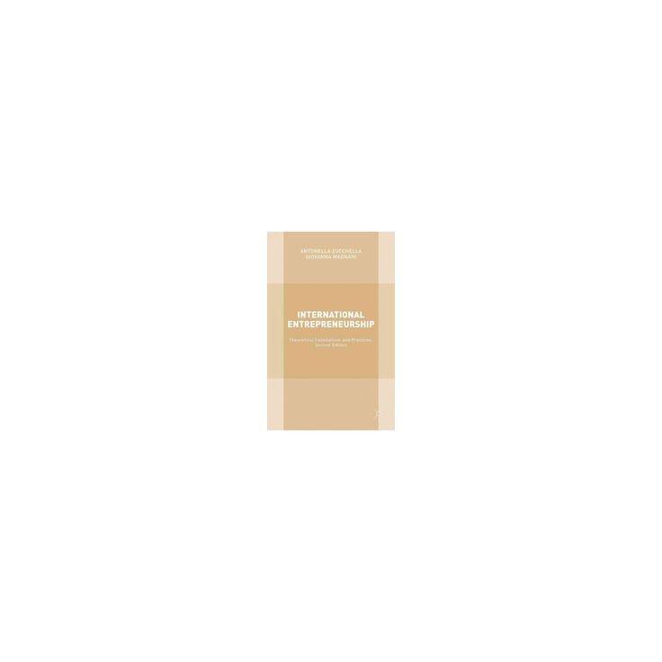 International Entrepreneurship : Theoretical Foundations and Practices (New) (Hardcover) (Antonella