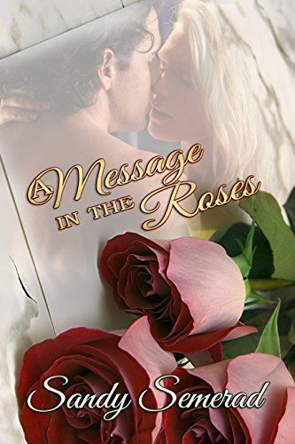 A Message in the Roses, http://www.amazon.com/dp/B00LROV17O/ref=cm_sw_r_pi_awdm_Z1Ywvb1QCQTD8