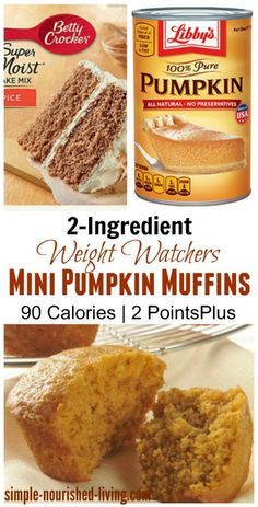 2 ingredient weight watchers pumpkin spice mini muffins - just 90 cals | 2 Points Plus http://simple-nourished-living.com/2015/10/weight-watchers-pumpkin-spice-cake-mix-muffins/