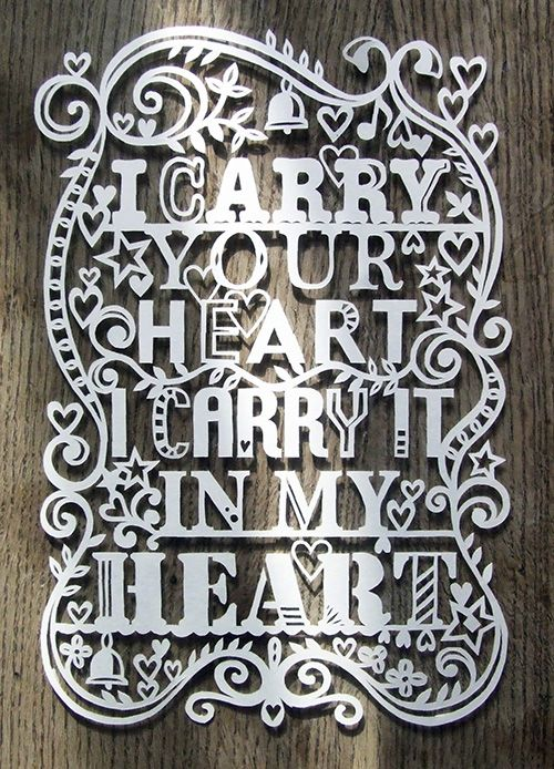 Julene Harrison madebyjulene.comPaper Cut Out, Inspiration, Quotes, My Heart, Ee Cummings, Cut Paper, Wedding Poems, Cut Outs, Paper Crafts