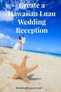 Article: Create a Hawaiian Luau Wedding Reception #thinkweddingplanning WeddingMuseum.com