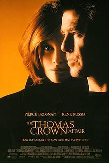 The Thomas Crown Affair  Pierce is to die for. Wished I was Rene during the whole movie. Perfect remake