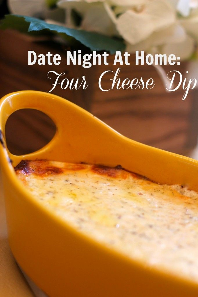 Four Cheese Dip: Date Night At Home Appetizer - Every Day Cheer