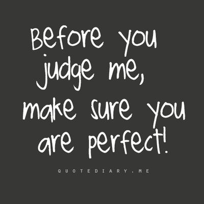 EXACTLY!!! Until you are perfect, keep your mouth shut!!