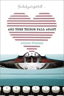 And Then Things Fall Apart by Arlaina Tibensky--I shouldn't have waited so long to read this. It's fantastic!