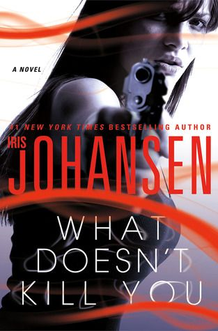 What Doesn't Kill You / Iris Johansen ~ Catherine Ling was abandoned on the streets of Hong Kong at age four. Schooled in the art of survival, she traded in the only commodity she had: information. As a teenager, she came under the tutelage of a mysterious man known only as Hu Chang ? a skilled assassin and master poisoner. As a young woman, she was recruited by the CIA and now, she is known as one of their most effective operatives