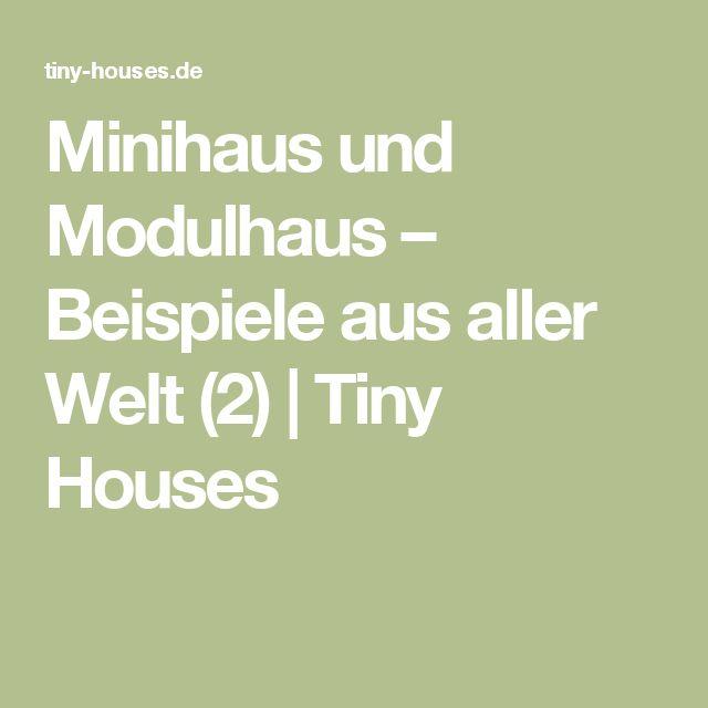 Minihaus und Modulhaus – Beispiele aus aller Welt (2)   Tiny Houses