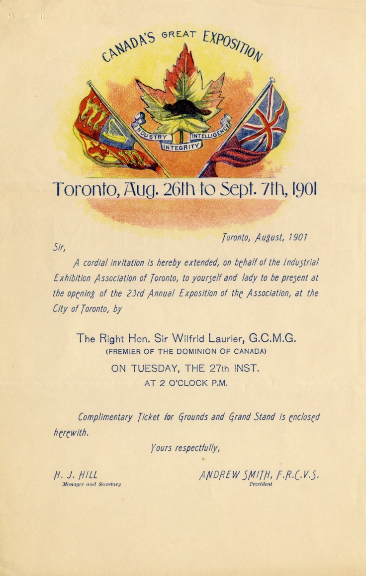 """An invitation to attend at the opening of the 23rd annual exposition, August 26th to September 7th, 1901. Issued in the name of Sir Wilfred Laurier, the letter enclosed two complimentary tickets for the grounds and grandstand, for """"yourself and lady""""."""