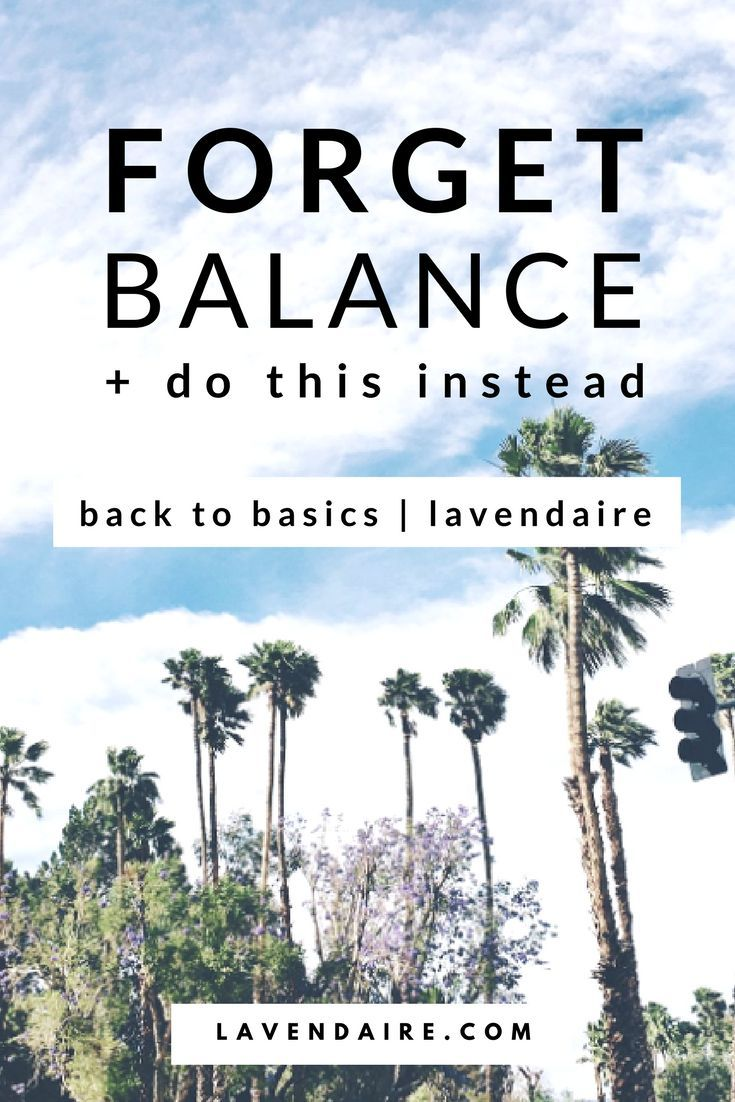 Forget Balance  Do This Instead  | lavendaire | blog + podcast