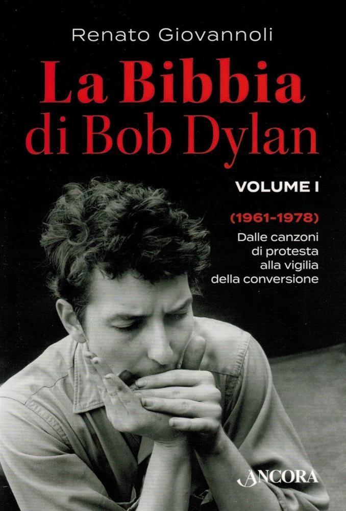 La Bibbia di Bob Dylan. Vol. 1 - Giovannoli Renato