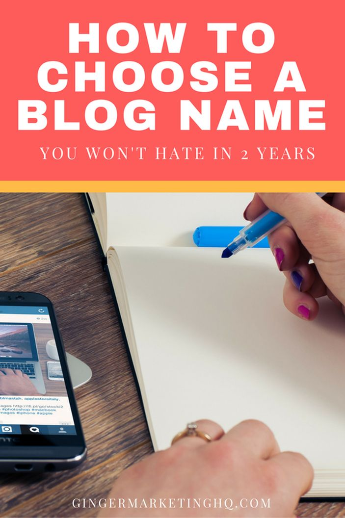 How To Choose A Blog Name You Won't Hate In 2 Years // Ginger Marketing HQ