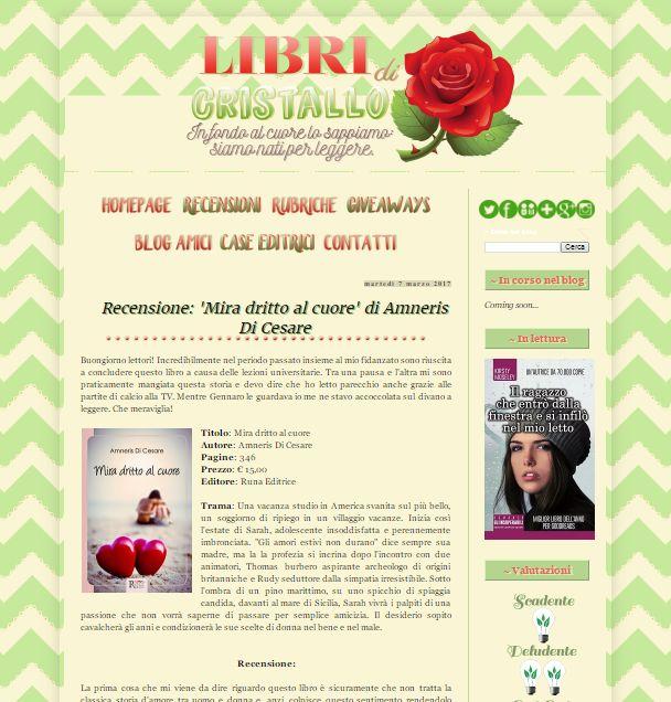 https://libridicristallo.blogspot.it/2017/03/recensione-mira-dritto-al-cuore-di.html?showComment=1488888318867#c2008299879354349677  RECENSIONE DI LIBRI DI CRISTALLO