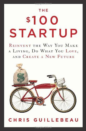 The $100 Startup. Chris Guillebeau.