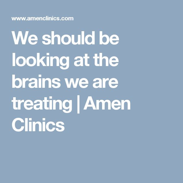 We should be looking at the brains we are treating | Amen Clinics