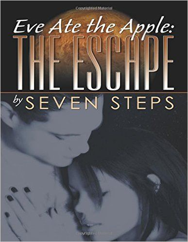 Eve Ate the Apple: The Escape: Seven Steps: 9780741432940: Amazon.com: Books http://amzn.to/2e91jfc