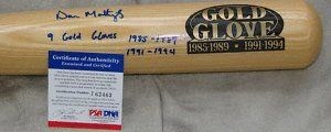 DON MATTINGLY AUTOGRAPH BAT COOPERSTOWN BAT PSA/DNA . $349.99. THIS IS FOR A AUTOGRAPH COOPERSTOWN BAT CO. GOLD GLOVE SERIES BAT OF NEW YORK YANKEES  DON MATTINGLY. THE BAT IS SIGNED IN BLUE SHARPIE. WITH THE INSCRIPTION OF 9 GOLD GLOVES 1985-1989 1991-1994 ( THE YEARS HE WON GOLD GLOVES  ). THE BAT IS PSA/DNA AUTHNICATED. COMES WITH A CERT FROM PSA/DNA.  PLEASE SEE SCAN