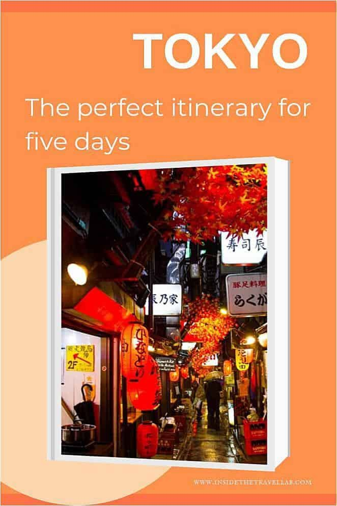 Tokyo 5 Day Itinerary- Inside Tips – What to do in Tokyo in Five Days – 2019