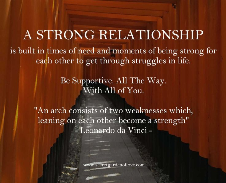 A strong relationship is built in times of need and moments of being strong for each other to get through struggles in life. Discover our secrets and quotes to a happy and healthy relationship www.secretgardenoflove.com