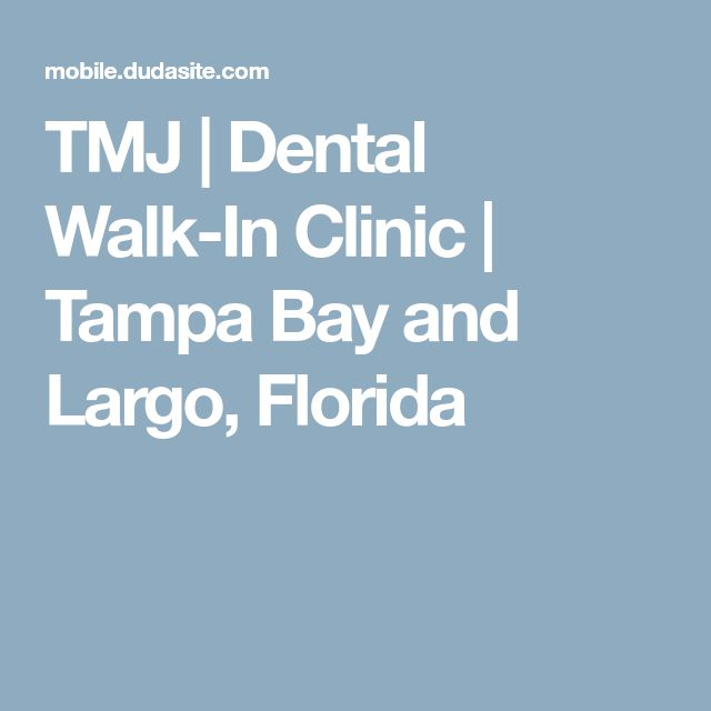 TMJ   Dental Walk-In Clinic   Tampa Bay and Largo, Florida