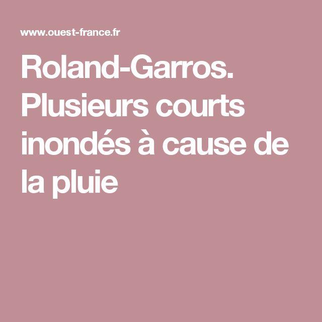 Roland-Garros. Plusieurs courts inondés à cause de la pluie