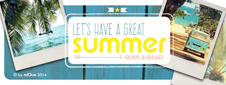 let's have a great summer! enjoy & relax (by www.mique.nl)
