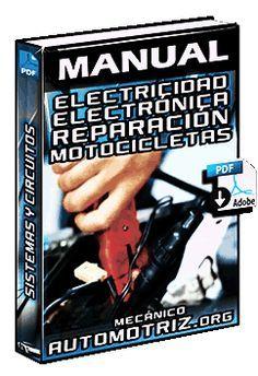 Descargar Manual Completo de Electricidad y Electrónica Básica en Reparación de Motocicletas - Sistemas y Circuitos Gratis en Español y PDF.