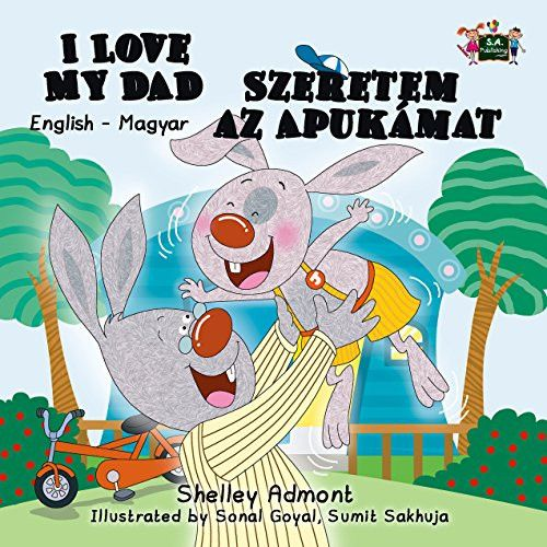 I Love My Dad: English Hungarian Bilingual Edition (English Hungarian Bilingual Collection) (Hungari