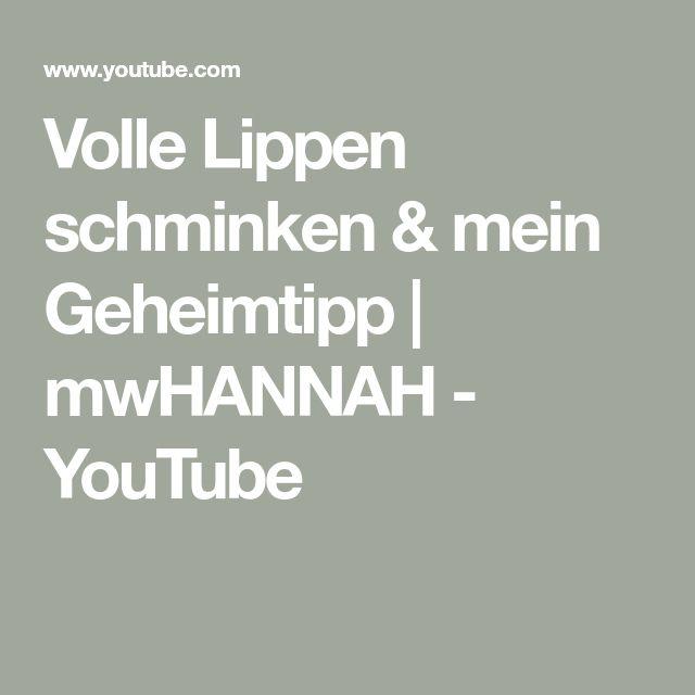 Volle Lippen schminken & mein Geheimtipp | mwHANNAH - YouTube