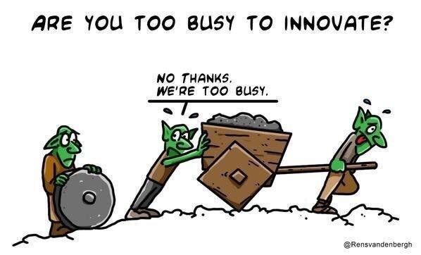 Too busy to innovate