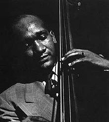 Oscar Pettiford.  Until I got into playing bebop,  I never knew about Oscar.  I regret that now.  Tricotism is still one of my favorite tunes to play or try to play when I'm just jamming on my own.