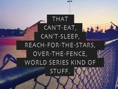 can't eat, can't sleep, reach-for-the-stars, over-the-fence, world series kind of stuff, right? - It Takes Two