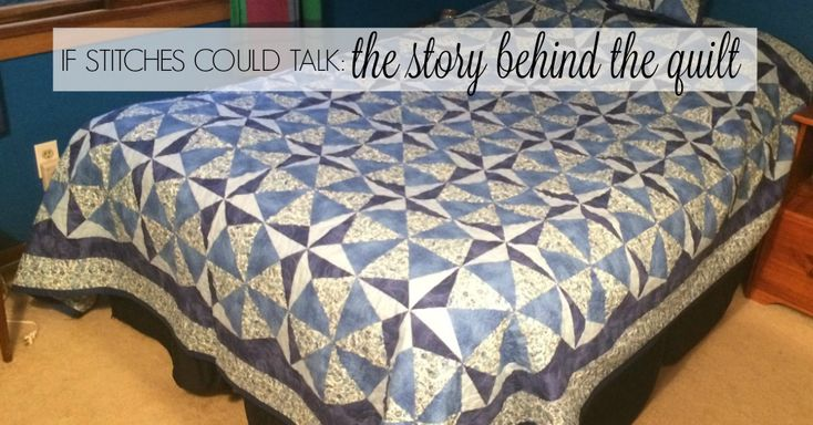 If Stitches Could Talk: The Story Behind The Quilt