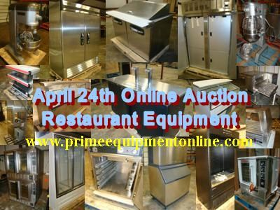 Don't miss April 24th Online Auction of Restaurant Equipment. View video of lots, terms, register & bid at www.primeequipmentonline.com