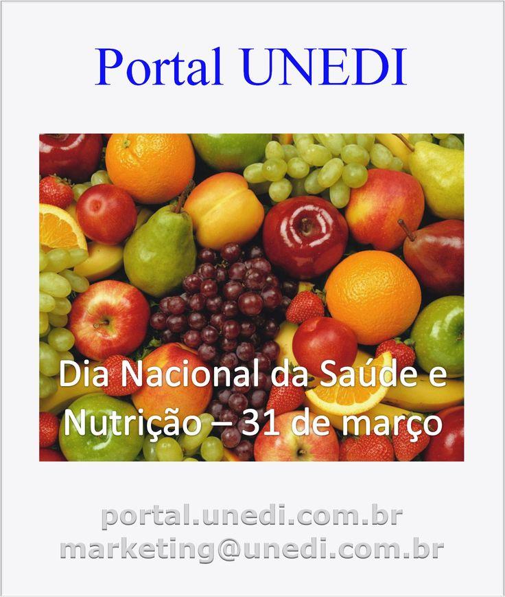 Dia Nacional da Saúde e Nutrição – 31 de março Em 31 de março comemora-se o Dia Nacional da Saúde e Nutrição, que faz parte do calendário do Ministério da Saúde. Aumentar o consumo de frutas e verd…