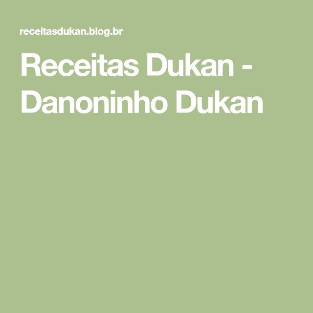 Receitas Dukan - Danoninho Dukan