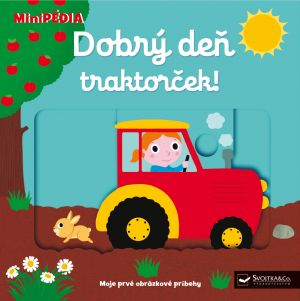 MiniPÉDIA – Dobrý deň  traktorček!