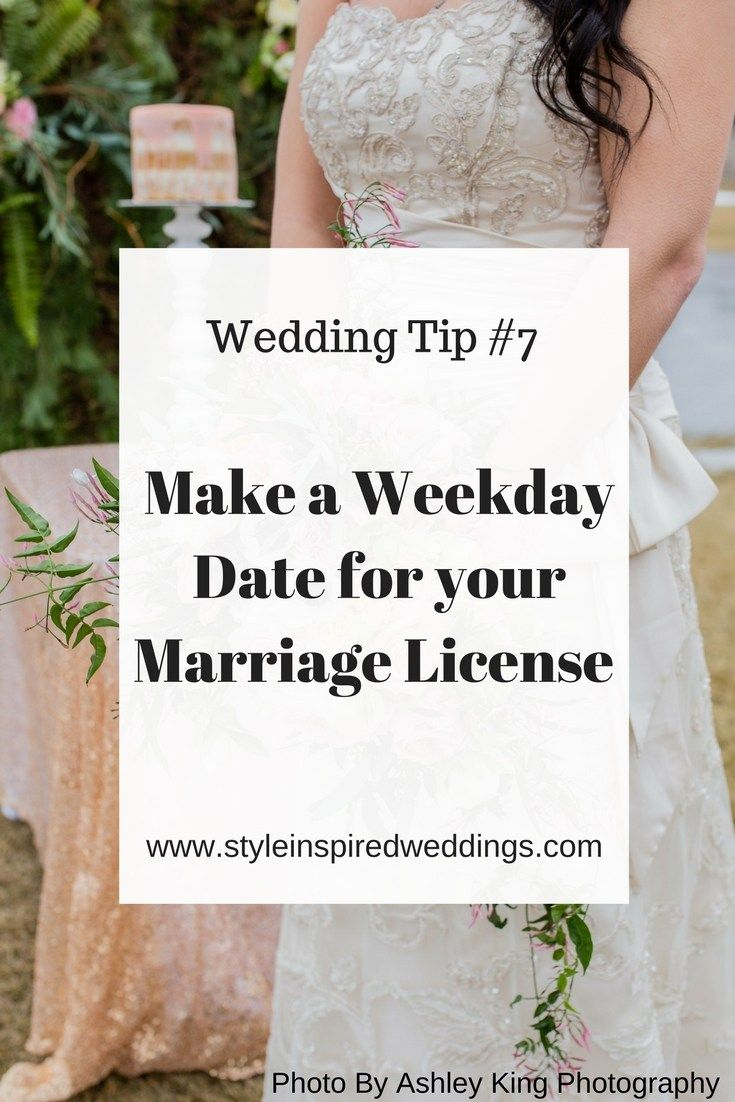 Wedding Tip 7 Make A Weekday Date For Your Marriage License
