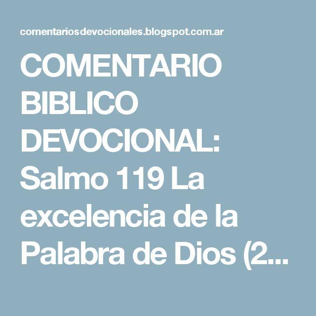 COMENTARIO BIBLICO DEVOCIONAL: Salmo 119  La excelencia de la Palabra de Dios (2° Parte)