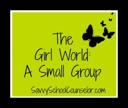 The Girl World: A Small Group- savvyschoolcounselor.com