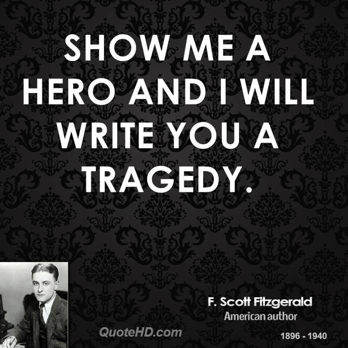Show Me A Hero And I Will Write You A Tragedy Truth Scott