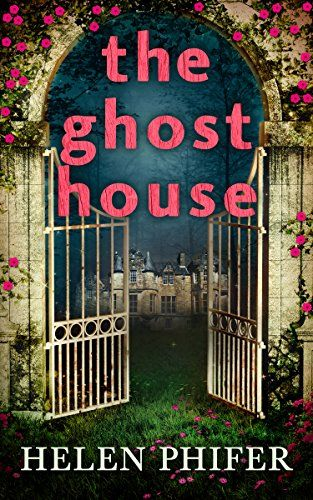 The Ghost House (The Annie Graham series, Book 1) by Hele…