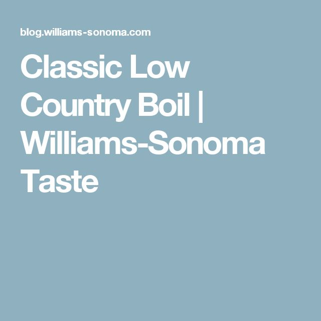 Classic Low Country Boil | Williams-Sonoma Taste