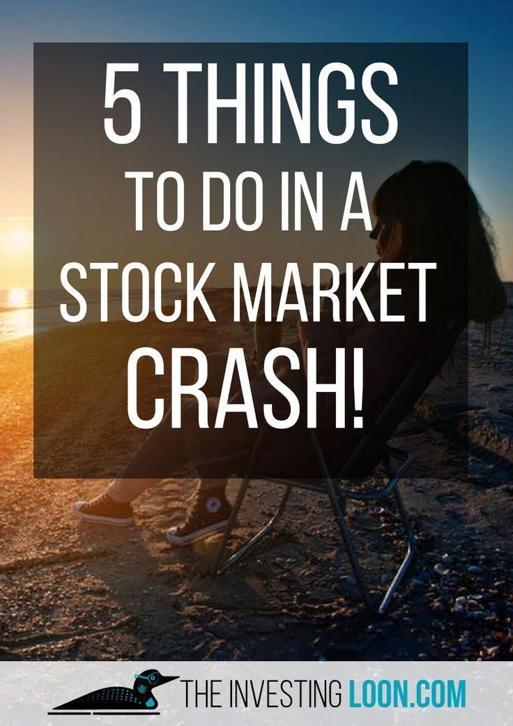 5 Things To Do In A Stock Market Crash Investing Stock Market